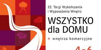 """22. Targi Wykończenia i Wyposażenia Wnętrz """"WSZYSTKO DLA DOMU + wnętrza komercyjne"""""""