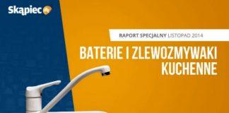 Raport specjalny: Baterie i zlewozmywaki kuchenne